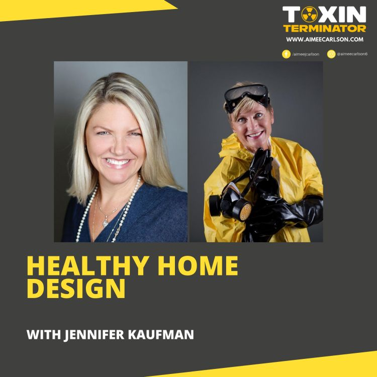 cover art for Healthy Home Design with Jennifer Kaufman