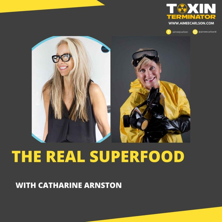 cover art for The REAL Superfood with Catharine Arnston