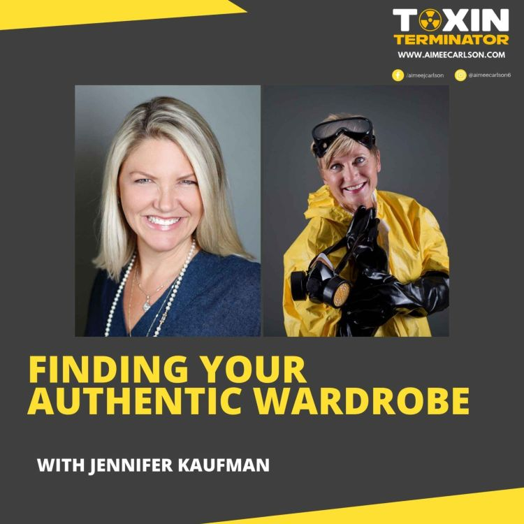 cover art for Finding Your Authentic Wardrobe with Jennifer Kaufman