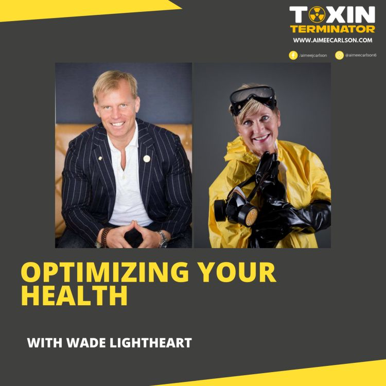 cover art for Optimizing Your Health with Wade Lightheart