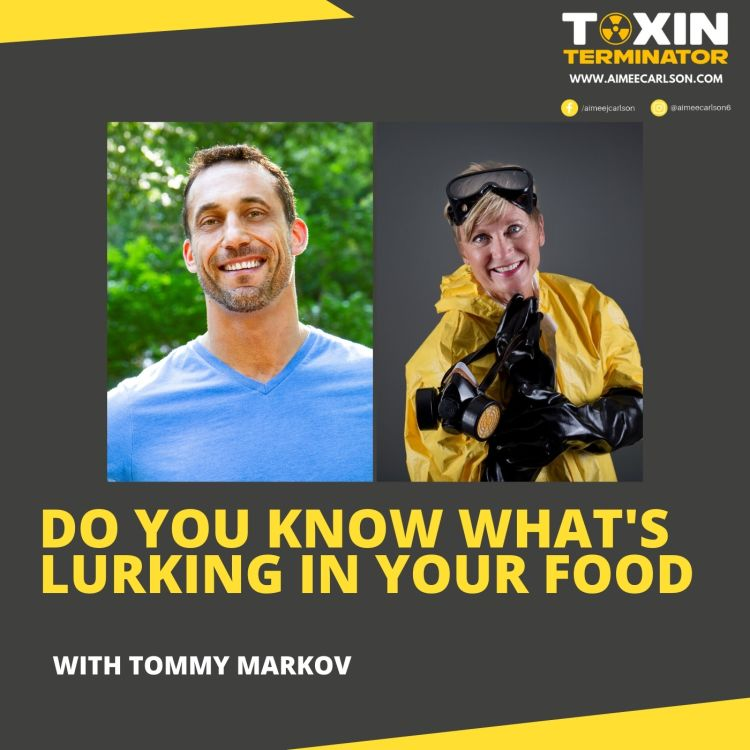 cover art for Do You Know What's Lurking In Your Food with Tommy Markov