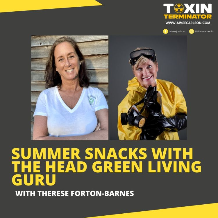 cover art for Summer Snacks with the Head Green Living Guru! with Therese Forton-Barnes