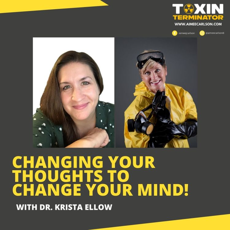 cover art for Changing Your Thoughts To Change Your Mind with Dr. Krista Ellow