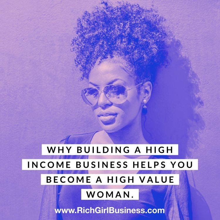 cover art for Why Building a High Income Business Helps You Become A High Value Woman
