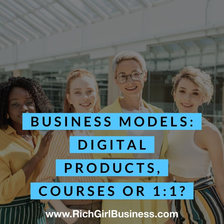 cover art for Business Models: Digital Products, Courses or 1:1?