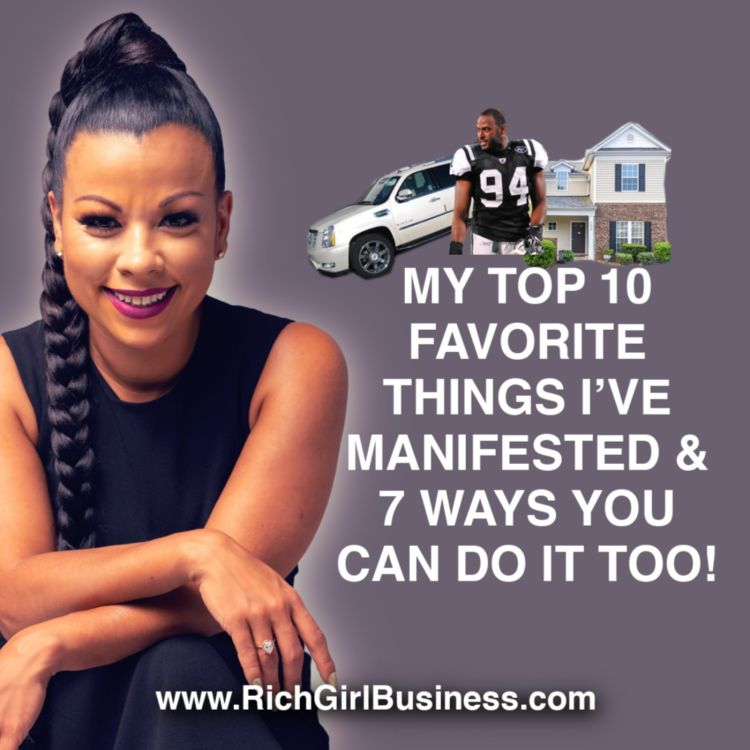 cover art for My Top 10 Favorite Things I've Manifested & 7 Ways You Can Do It Too!