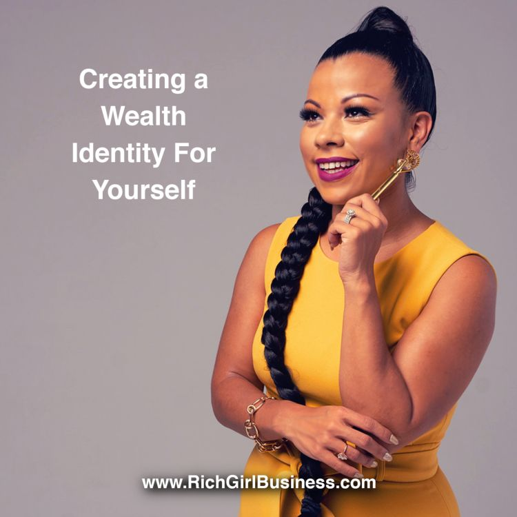 cover art for Why It's Important To Create a Wealth Identity For Yourself
