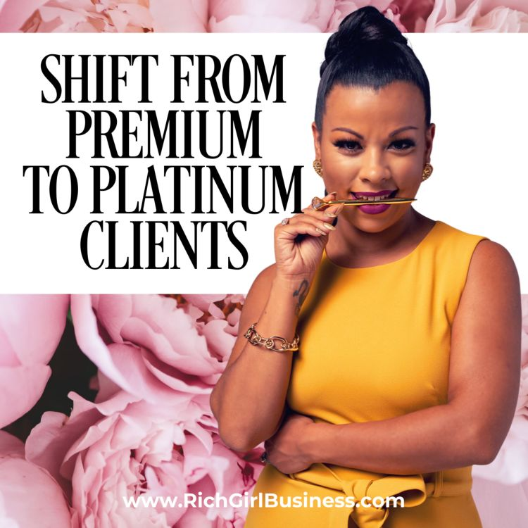 cover art for How To Shift From Premium To Platinum Clients