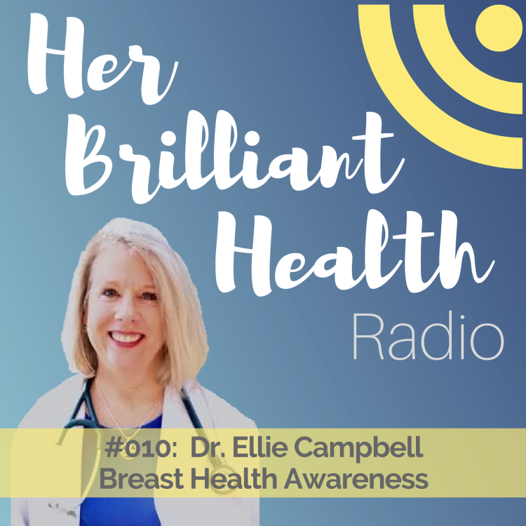 cover art for #010: Breast Health Awareness with Dr. Ellie Campbell