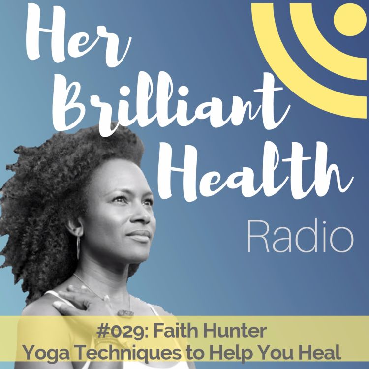 cover art for #029: Yoga Techniques To Help You Heal with Faith Hunter