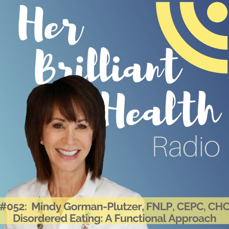 cover art for #052: Disordered Eating: A Functional Approach with Mindy Gorman-Plutzer, FNLP, CEPC, CHC
