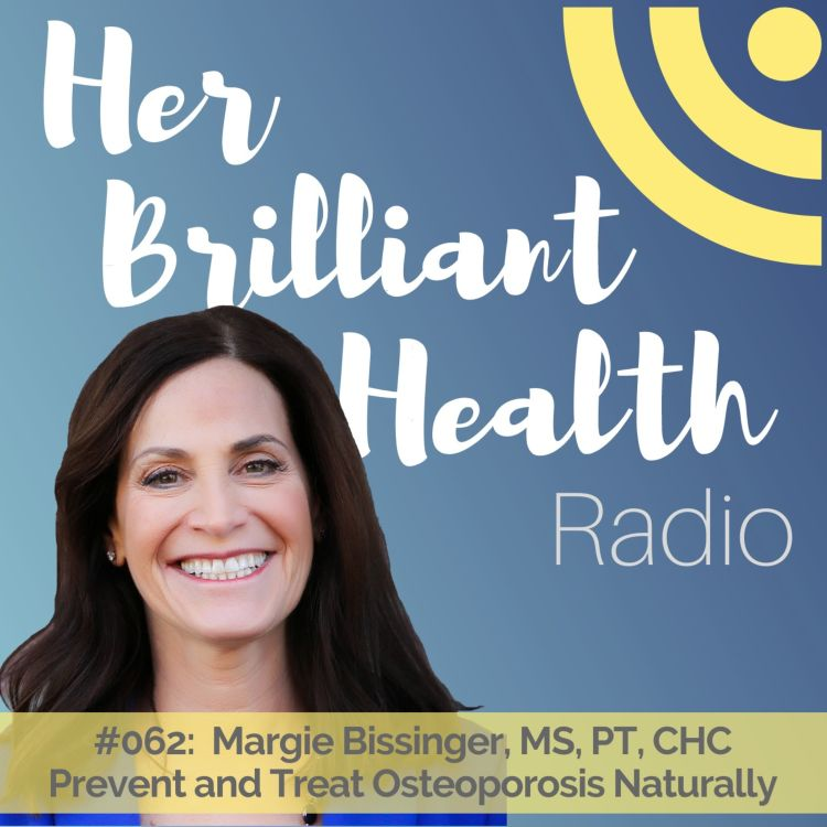 cover art for #062 Prevent and Treat Osteoporosis Naturally with Margie Bissinger