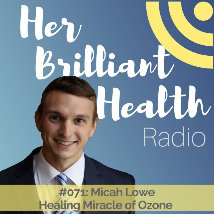 cover art for #071: Healing Miracle of Ozone with Micah Lowe