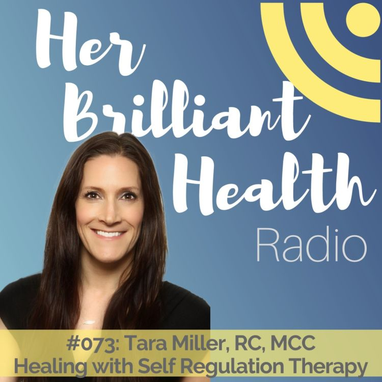 cover art for 073: Healing with Self-Regulation Therapy with Tara Miller, MC, RCC