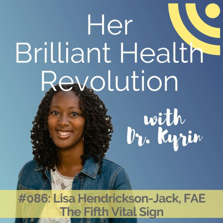 cover art for #086:  The Fifth Vital Sign with Lisa Hendrickson-Jack, FAE