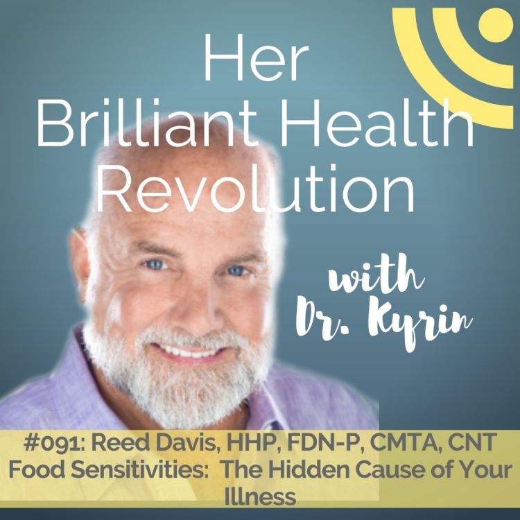 cover art for #091: Food Sensitivities:  The Hidden Cause of Your Illness with Reed Davis