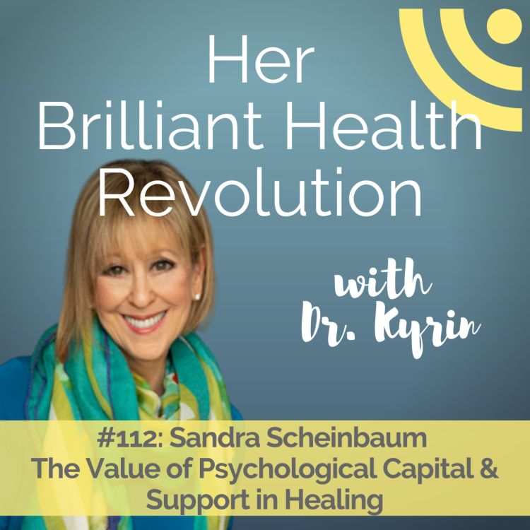 cover art for The Value of Psychological Capital & Support in Healing
