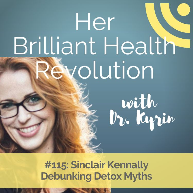 cover art for Debunking Detox Myths with Sinclair Kennally
