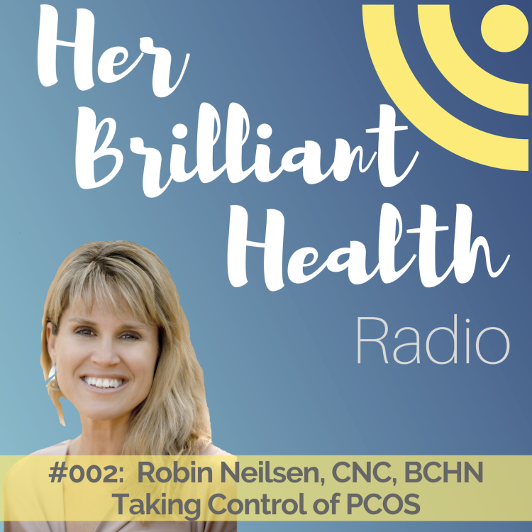cover art for #002: Taking Control of PCOS with Robin Neilsen, CNC, BCHN