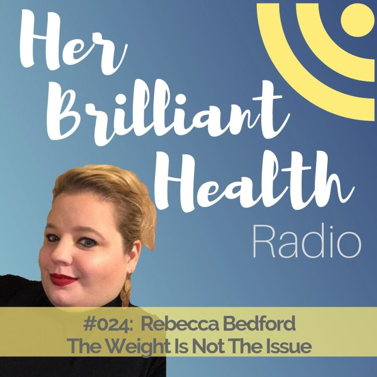 cover art for #024: The Weight Is Not The Issue with Rebecca Bedford