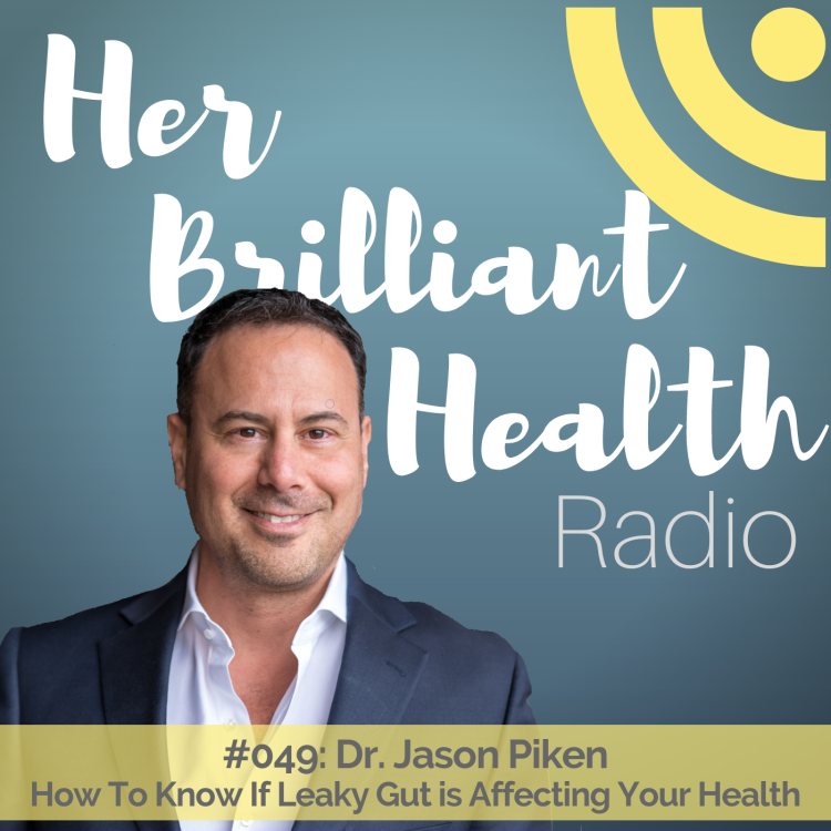 cover art for #049: How to Know if Leaky Gut is Affecting Your Health with Dr. Jason Piken