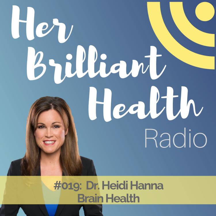 cover art for #019: Brain Health with Dr. Heidi Hanna