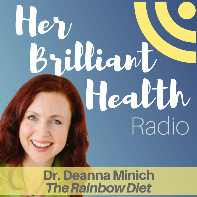 cover art for #001: The Rainbow Diet with Dr. Deanna Minich