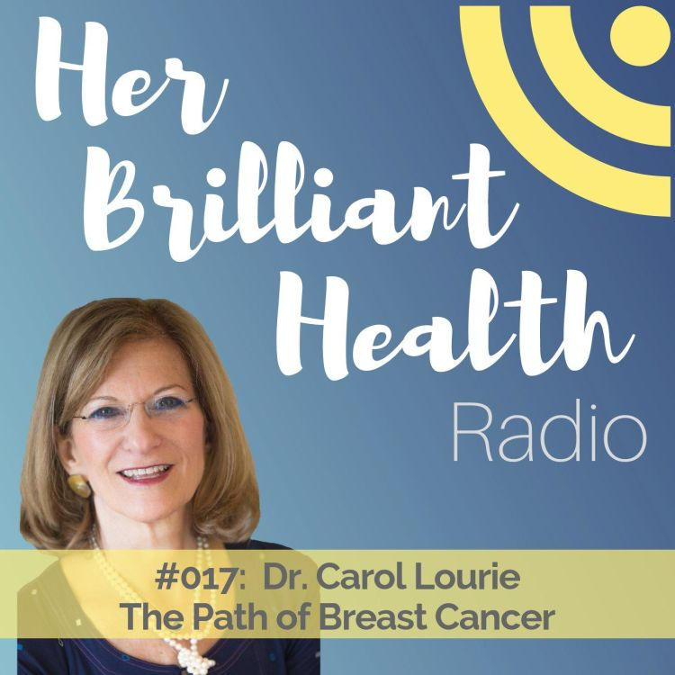 cover art for #017: The Path of Breast Cancer with Dr. Carol Laurie