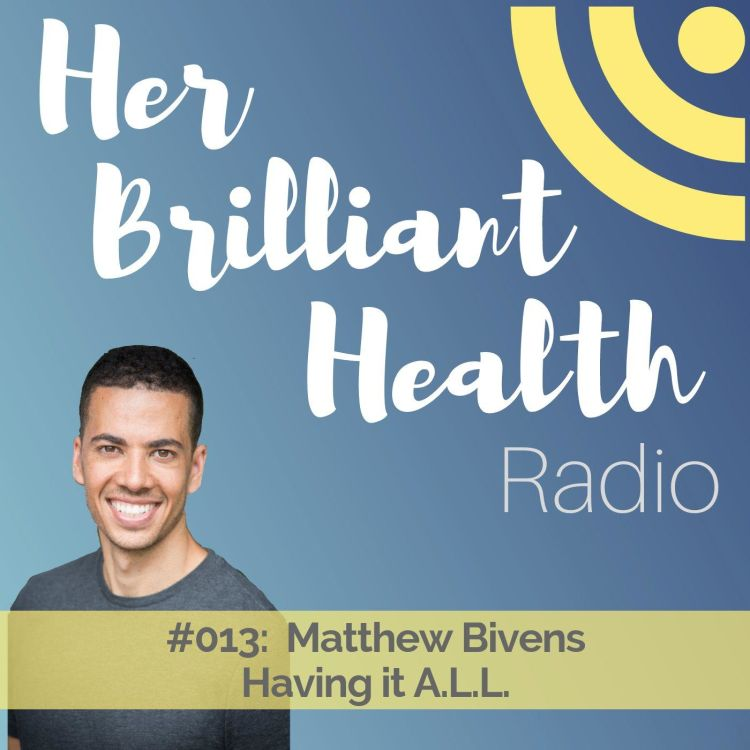 cover art for #013: Having It A.L.L. with Matthew Bivens
