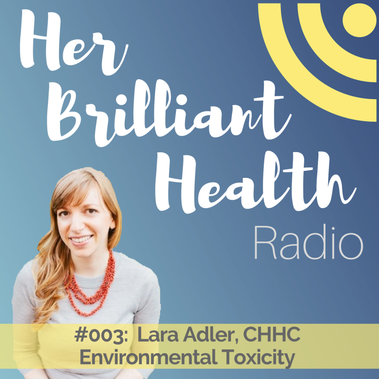 cover art for #003: Environmental Toxicity with Lara Adler, CHHC