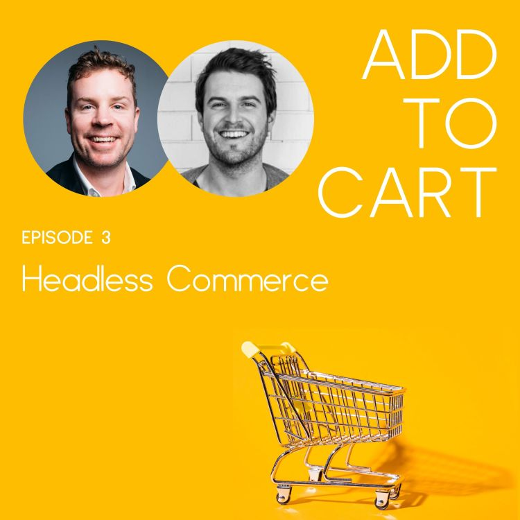 cover art for Headless Commerce. Is it right for your eCommerce business?  | #003