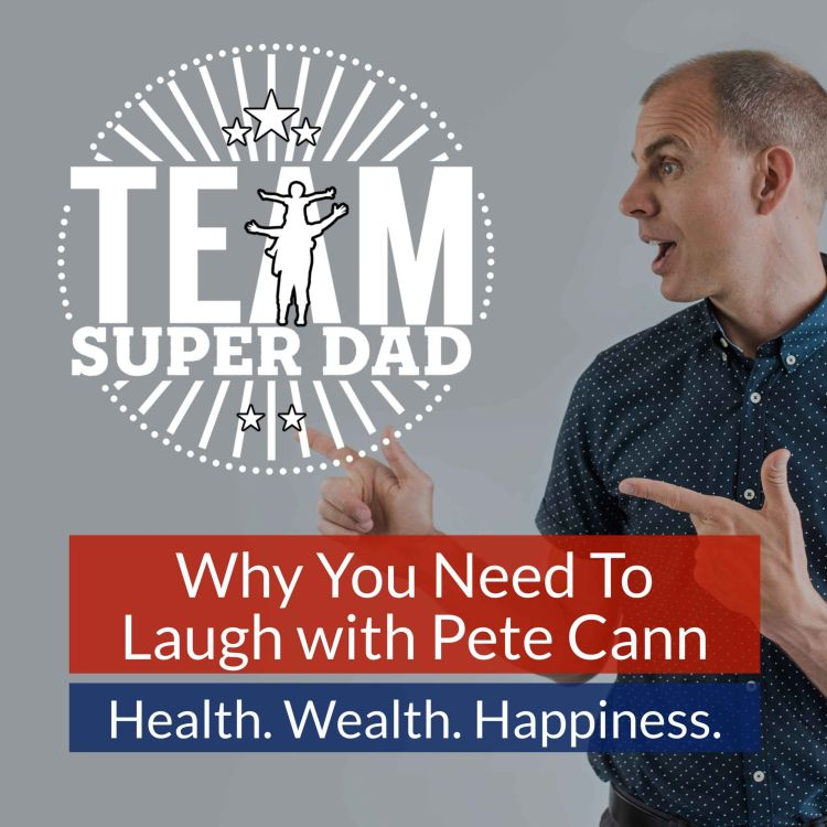 """cover art for Why You Need To Laugh with Pete Cann """"Laughter Man"""""""