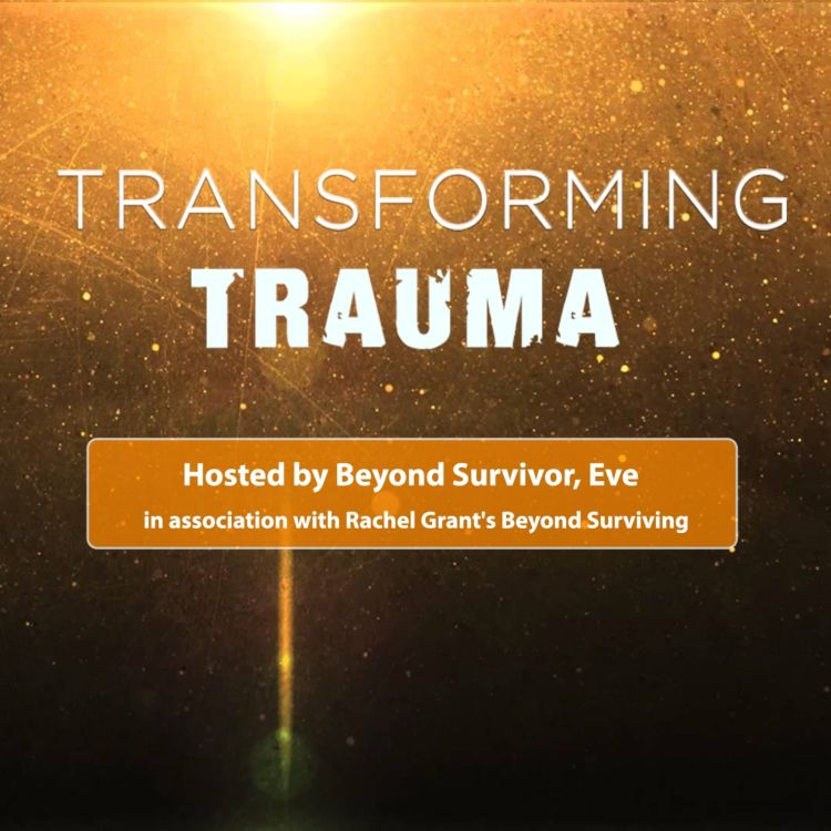 cover art for  Transforming Trauma S6 Ep. 1: Learning to Identify Our Needs & Celebrate Our Lives