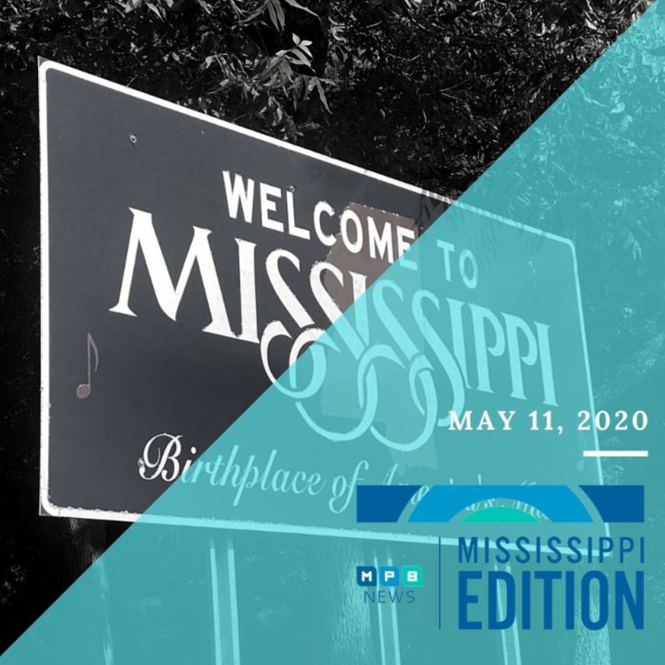 cover art for 5/11/20 - More Businesses Set to Open | MS Tourism | Health Care Student Volunteers