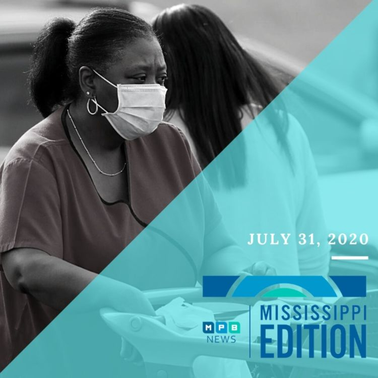 cover art for 7/31/20 - Education and Economy | Hospitals Near Crisis | New MS Dem Party Chair