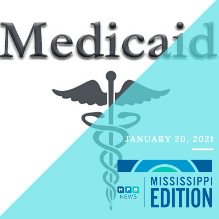 cover art for 1/20/21 - Case for Medicaid Expansion | Lawmakers Encourage Vaccination | Southern Remedy Health Minute | Mississippi Science Scholar