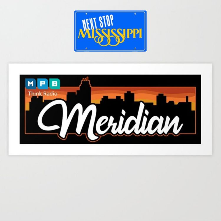 cover art for Next Stop MS| Best of MS Cities- Meridian