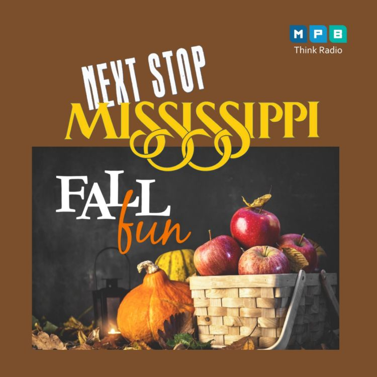 cover art for Next Stop MS | Fall Road Trip Through Mississippi!