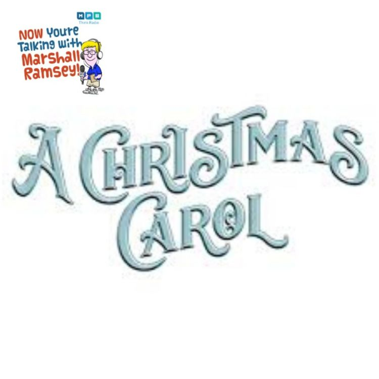 "cover art for Now You're Talking w/ Marshall Ramsey: New Stage Theater's ""A Christmas Carol""Christmas Carol"