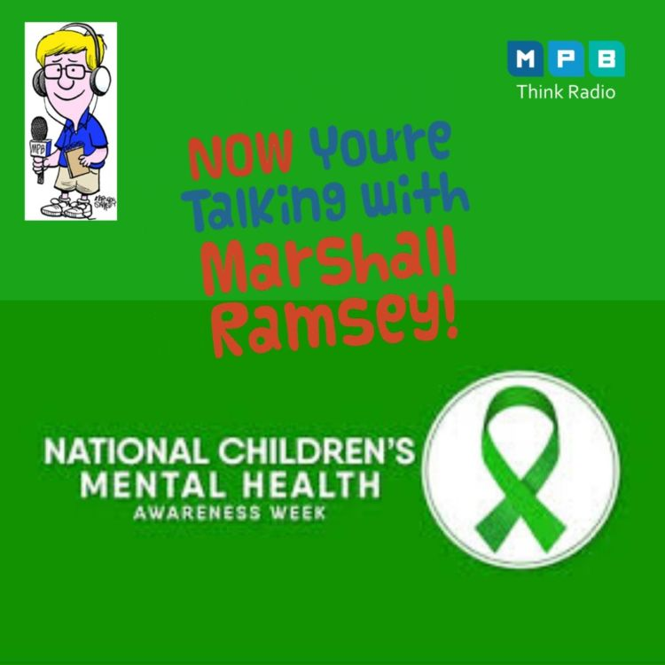 cover art for Now You're Talking with Marshall Ramsey | Children's Mental Health Awareness Week w/ Dr. John Damon