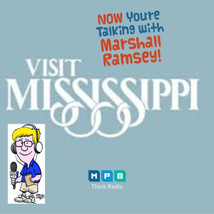 cover art for Now You're Talking with Marshall Ramsey | Mississippi Tourism and the New Normal