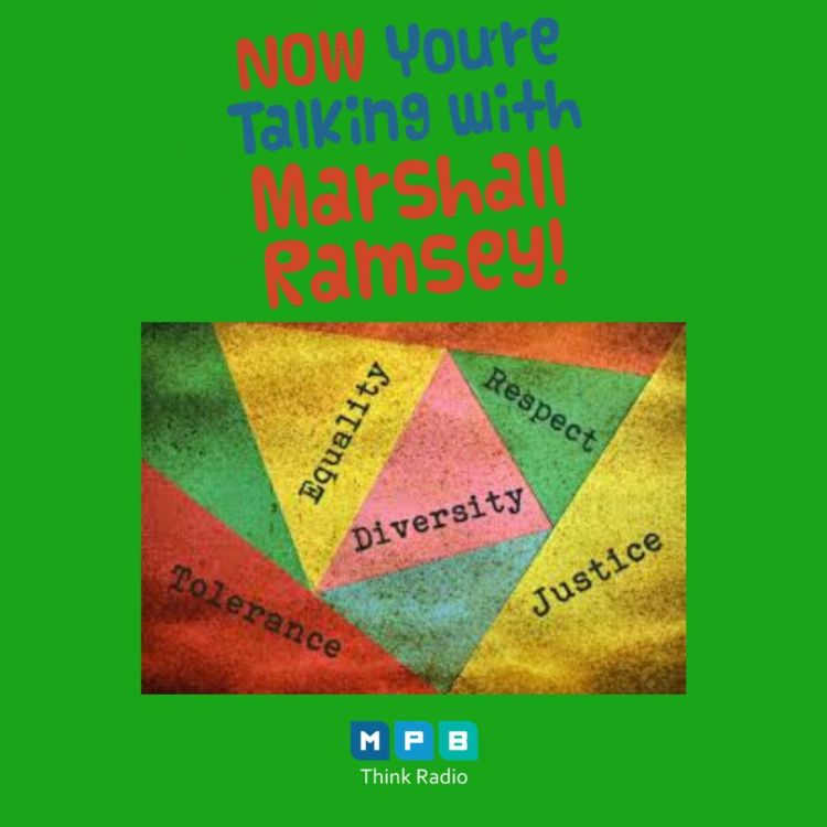 cover art for Now You're Talking w/ Marshall Ramsey | Racial Inequalities in America w/ Dr. Robert Luckett