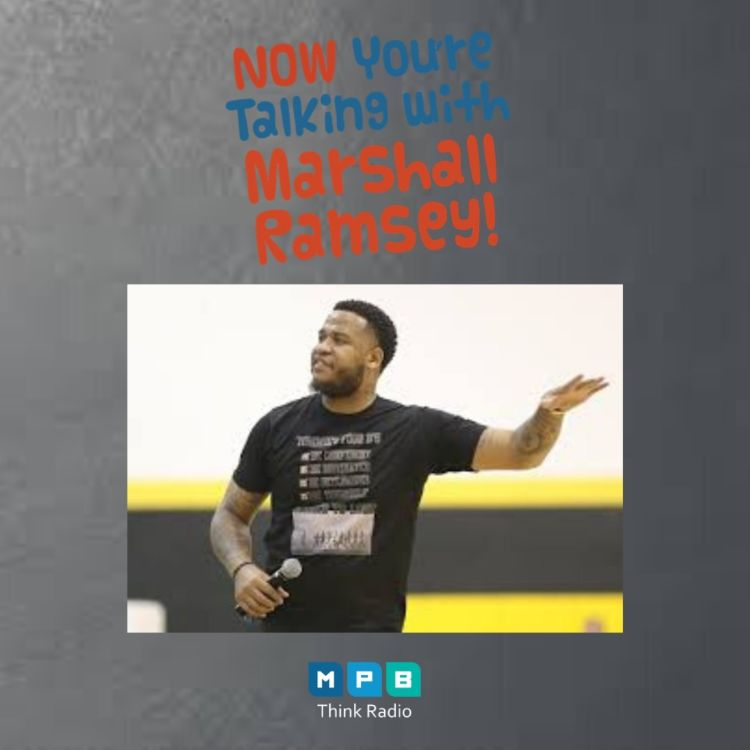 cover art for Now You're Talking w/ Marshall Ramsey | Dr. Tommie Mabry