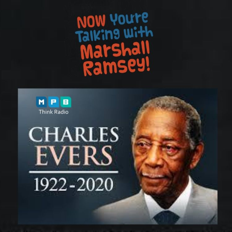 cover art for Now You're Talking w/ Marshall Ramsey | Remembering Charles Evers