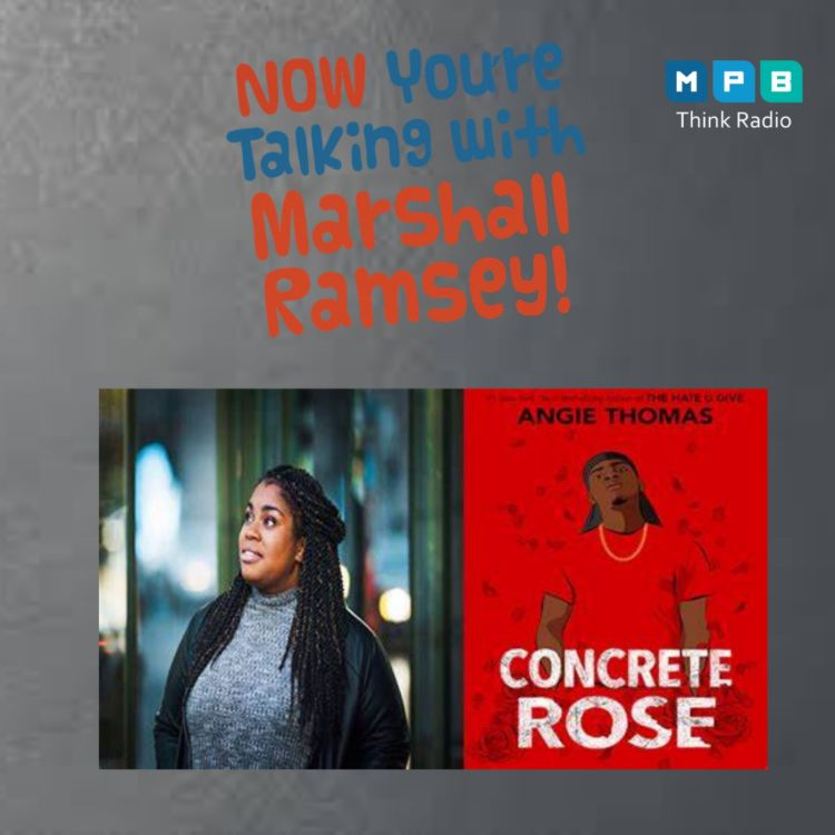 cover art for Now You're Talking w/ Marshall Ramsey | Author Angie Thomas