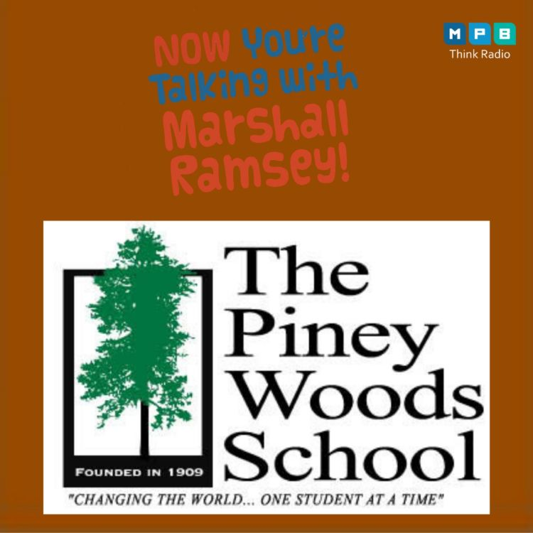 cover art for Now You're Talking w/ Marshall Ramsey | Piney Woods School with President Will Crossley