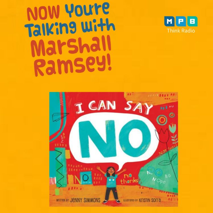 cover art for Now You're Talking w/ Marshall Ramsey | Author Jenny Simmons, I Can Say No
