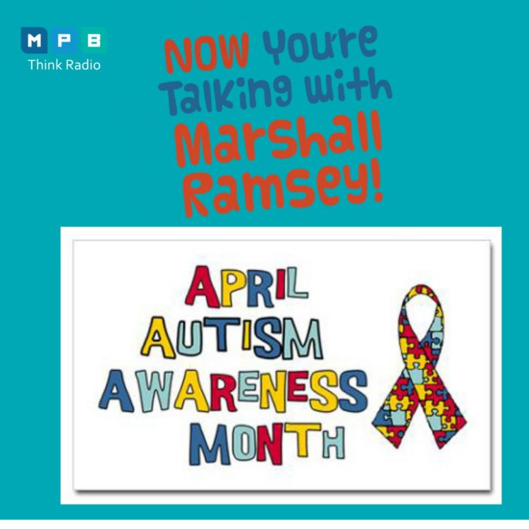 cover art for Now You're Talking w/ Marshall Ramsey | National Autism Awareness Month