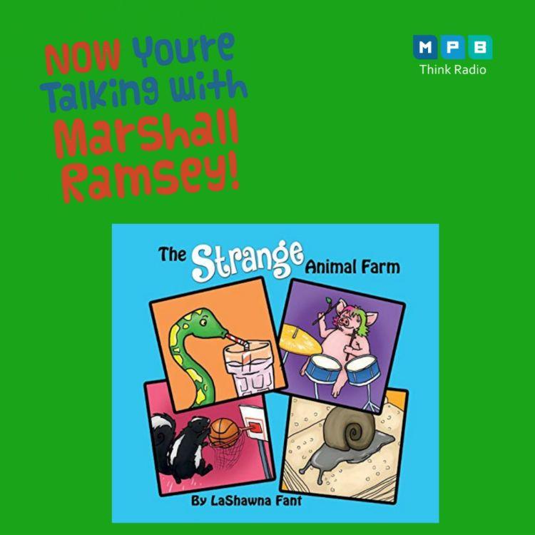 "cover art for Now You're Talking w/ Marshall Ramsey | ""The Strange Animal Farm"" w/ Educator Dr. LaShawna Fant"