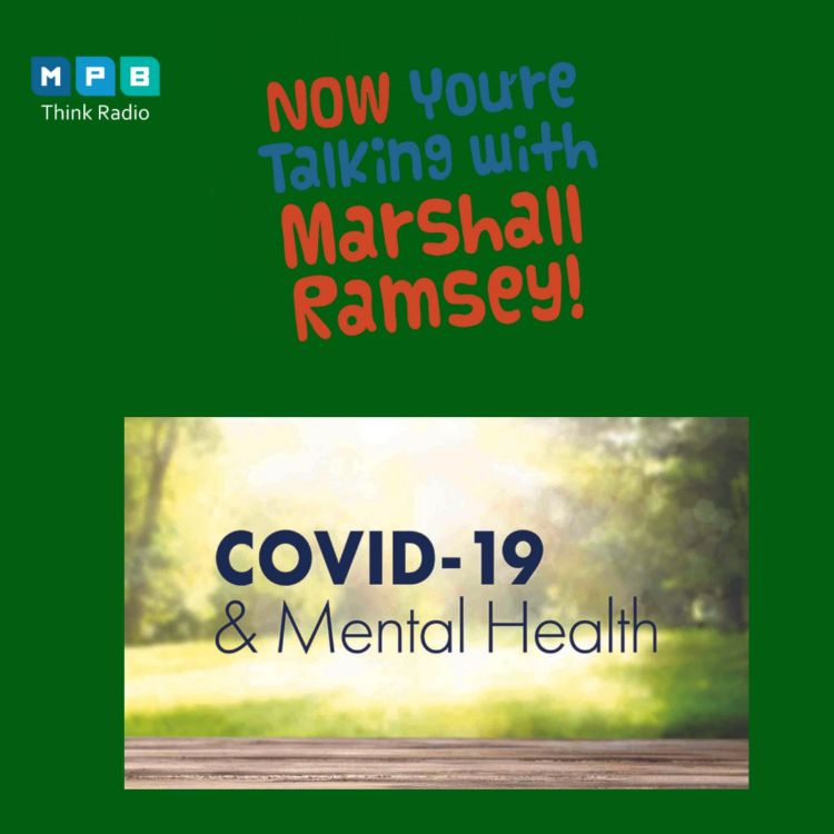 cover art for Now You're Talking W/ Marshall Ramsey | The Pandemic and Children's Mental Health w/ Dr. John Damon